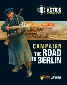 The Road to Berlin: Bolt Action -  Warlord Games
