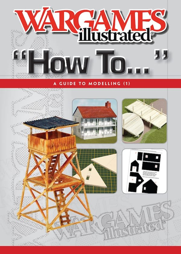 Wargames Illustrated How To....Modelling Guide -  Wargames Illustrated