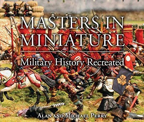 Masters in Miniature - Military History Recreated
