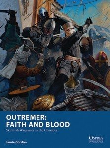 Outremer: Faith and Blood -  Osprey Publishing