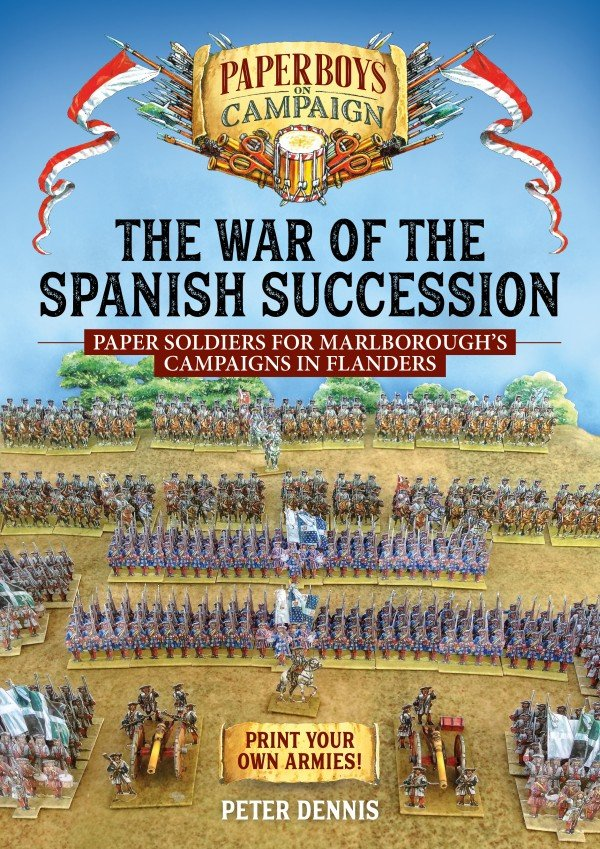 THE WAR OF THE SPANISH SUCCESSION. PAPER SOLDIERS
