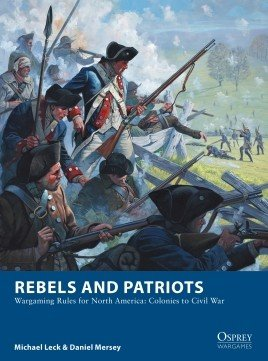 Rebels and Patriots -  Osprey Publishing
