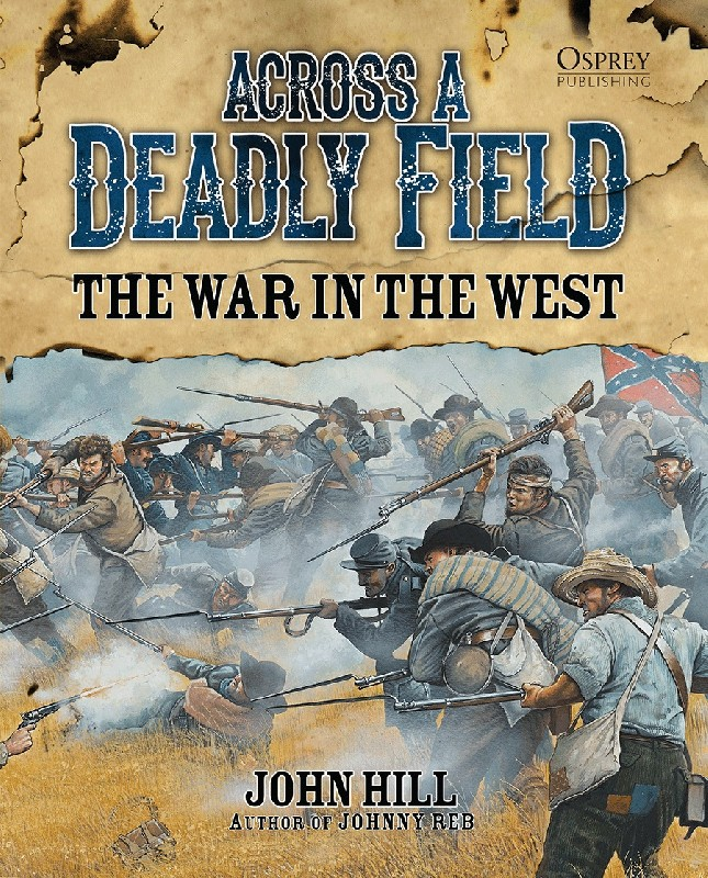 Across A Deadly Field � The War in the West