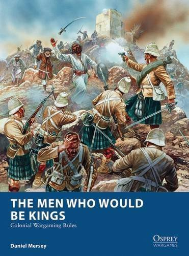 The Men Who Would Be Kings -  Osprey Publishing