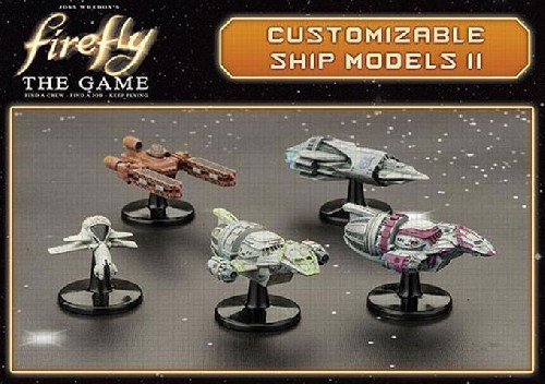 Firefly: Customizable Ship Models II