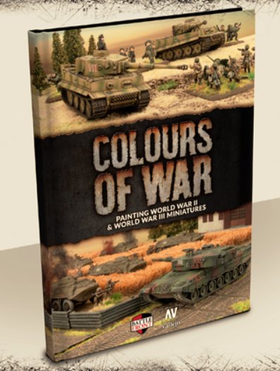 Colours Of War - Painting WWII & WWIII Miniatures