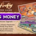 Photo of Firefly: BIG MONEY Deluxe Upgrade (FIRE019)