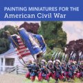 Photo of Painting Miniatures for the American Civil War (BP1684)