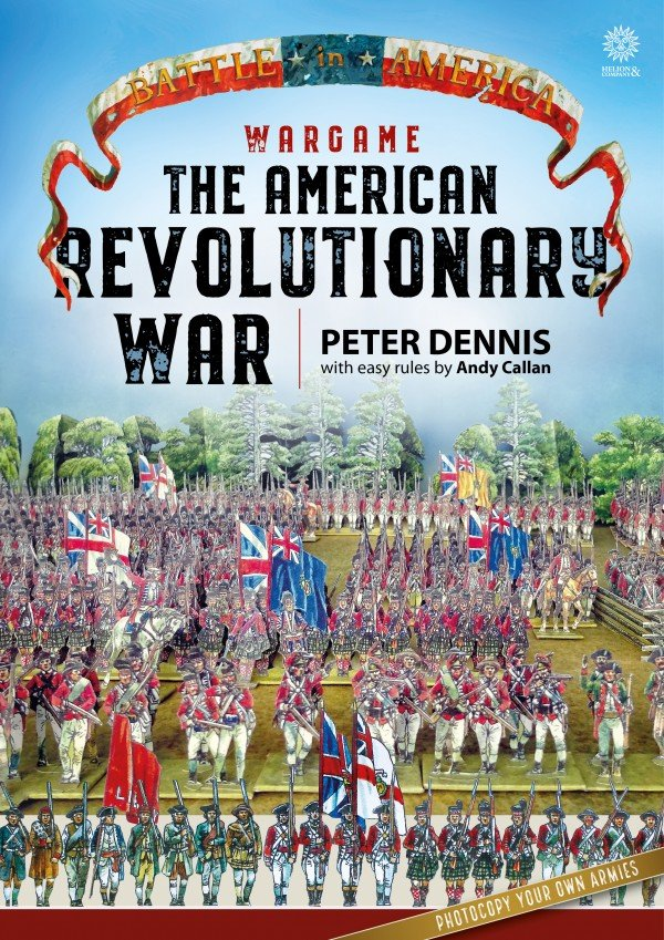Wargame the American Revolutionary War: Paper Soldiers -  Helion and Company