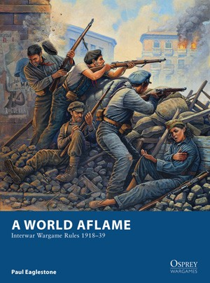 Osprey Publishing: A World Aflame