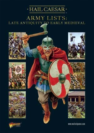 Hail Caesar Army Lists. Vol. 2 - Late Antiquity to Early Medieval