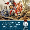 Photo of THE ARMIES AND WARS OF THE SUN KING 1643-1715 Volume 2: The Infantry of Louis XIV (BP-Helion9)