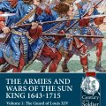 Photo of THE ARMIES AND WARS OF THE SUN KING 1643-1715. VOLUME 1: THE GUARD OF LOUIS XIV (BP-Helion8)