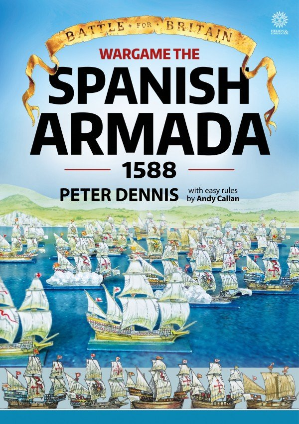 BATTLE FOR BRITAIN. WARGAME THE SPANISH ARMADA 1588